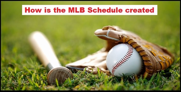 How is the MLB Schedule created