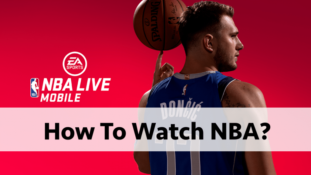 How To Watch NBA?